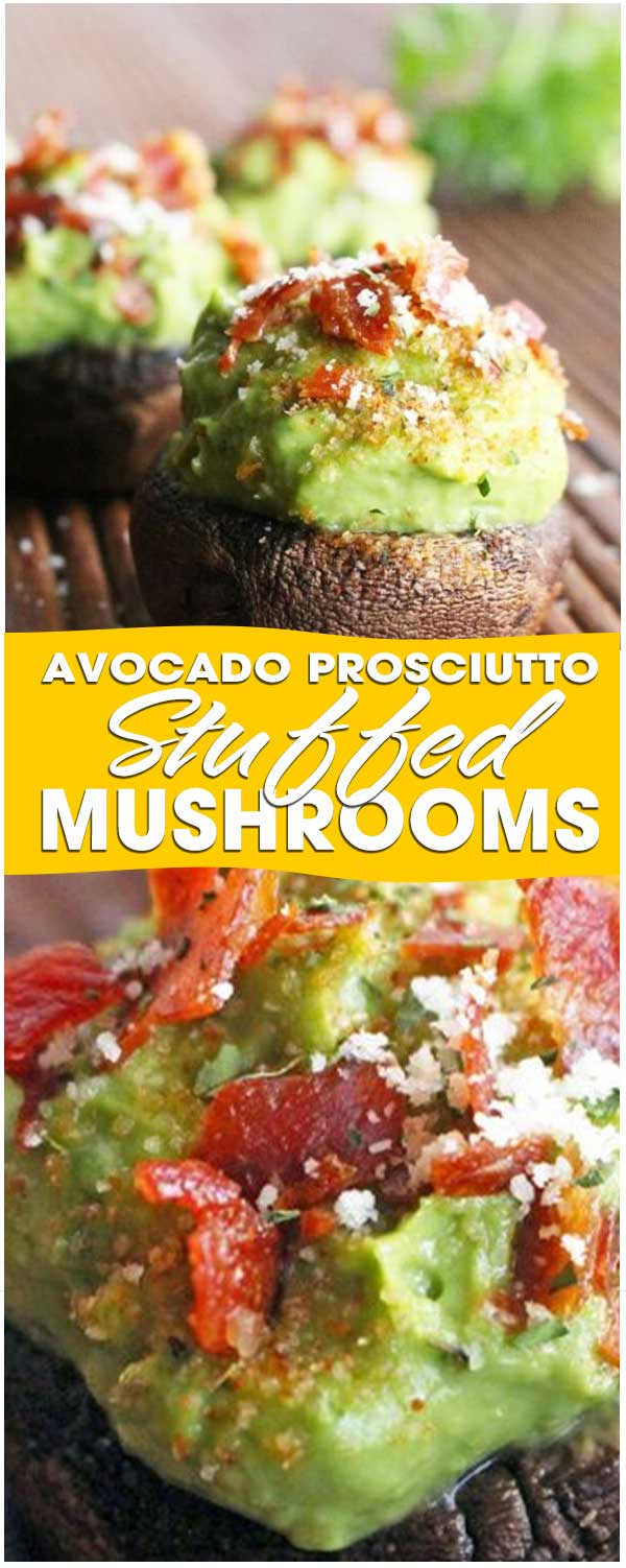 Avocado Prosciutto Stuffed Mushrooms