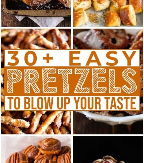 30 Pretzels To Blow Up Your Taste